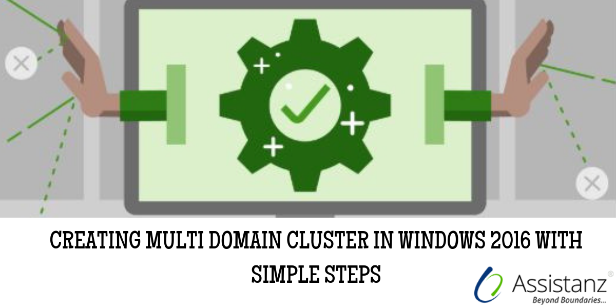 Creating Multi Domain Cluster in Windows 2016 with Simple Steps