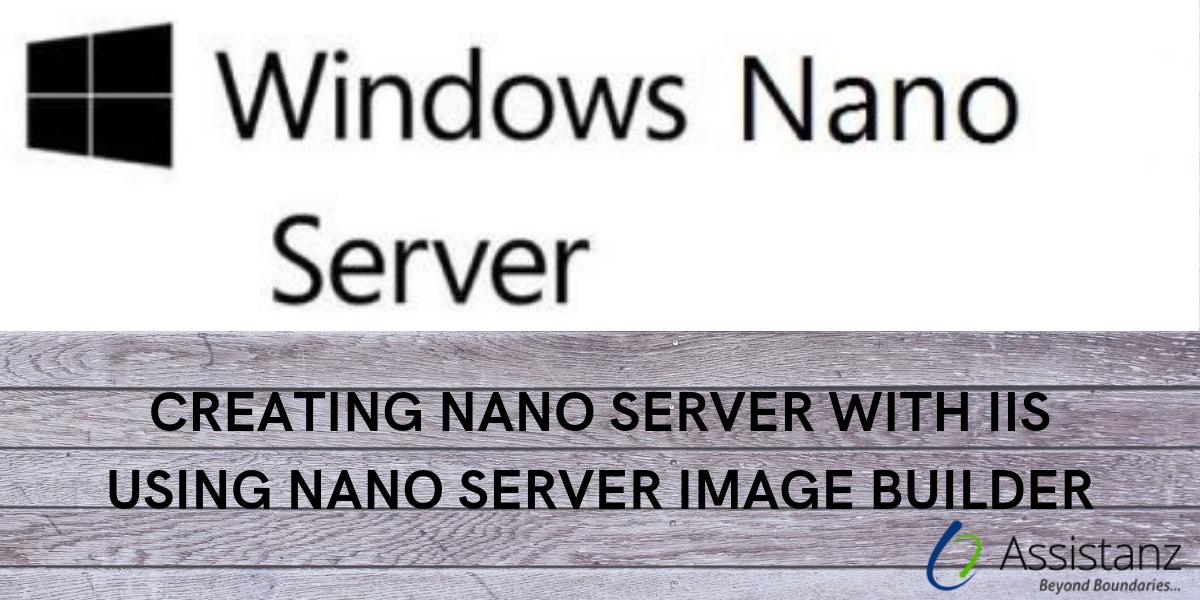 Creating NANO Server with IIS using NANO Server Image Builder
