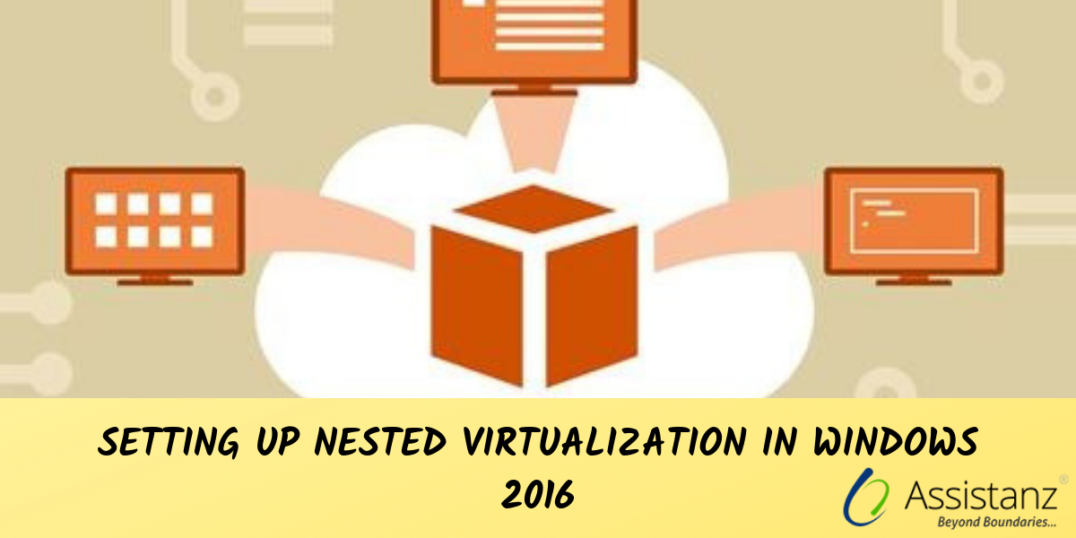 Setting Up Nested Virtualization in Windows 2016