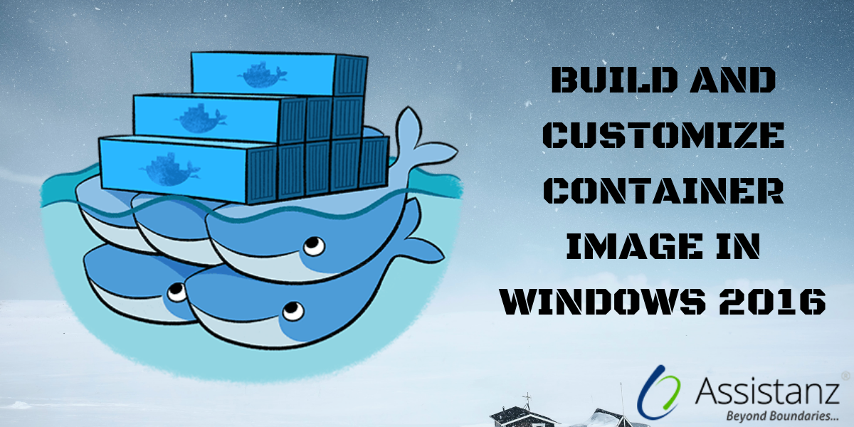 Build and Customize Container Image in windows 2016