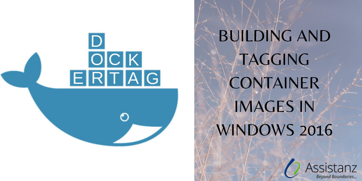 Building and Tagging Container Images in Windows 2016