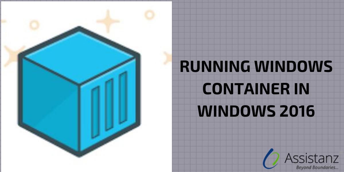 Running Windows Container in Windows 2016