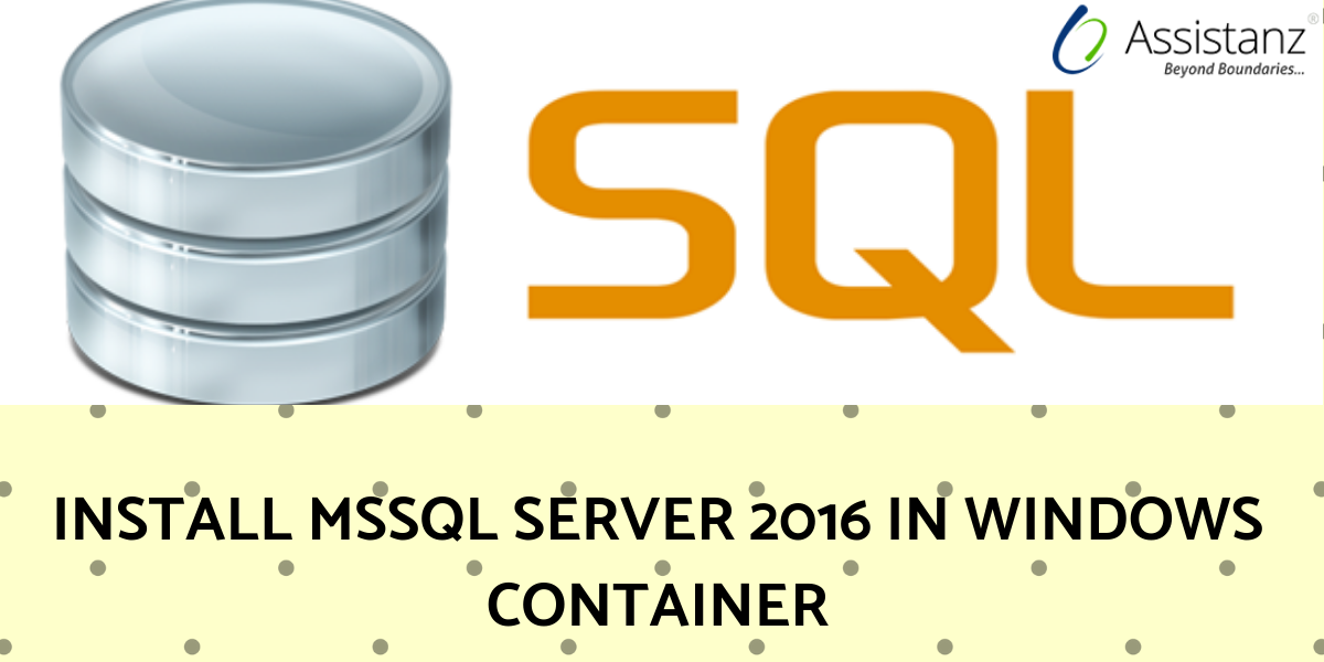 Install MSSQL Server 2016 in Windows Container