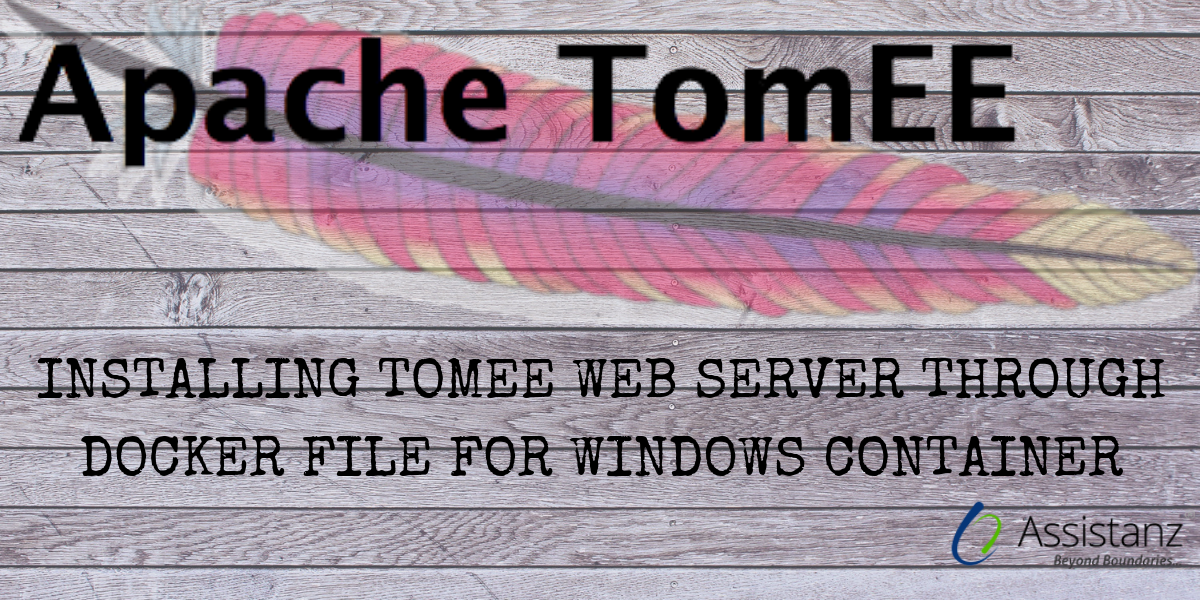 Installing Tomee Web Server through Docker File For Windows Container