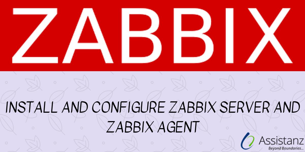 Install and configure zabbix server and zabbix agent