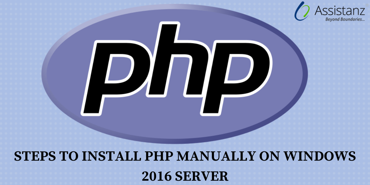 Steps to Install PHP manually on Windows 2016 server