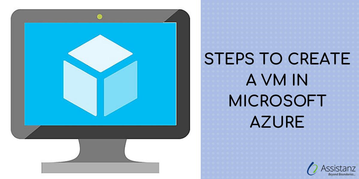 Steps to create a VM in Microsoft Azure