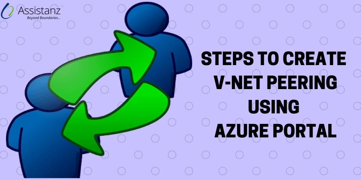 Steps to create V-NET Peering using Azure Portal