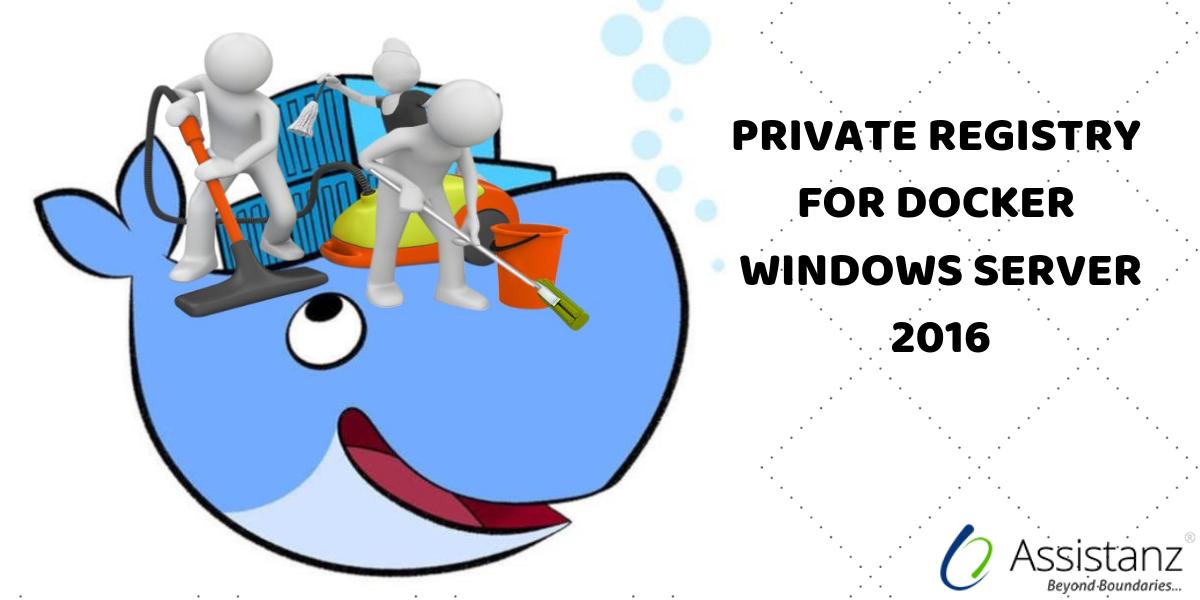 Steps to configure private registry for Docker Windows server 2016