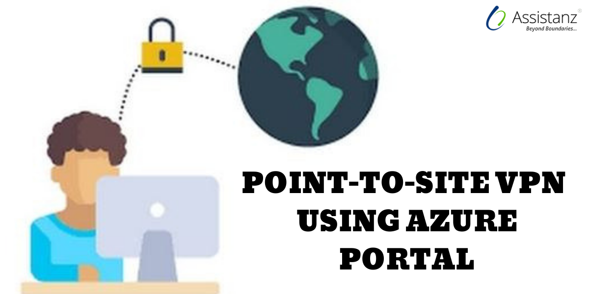 Steps to create Point-to-Site VPN using Azure Portal
