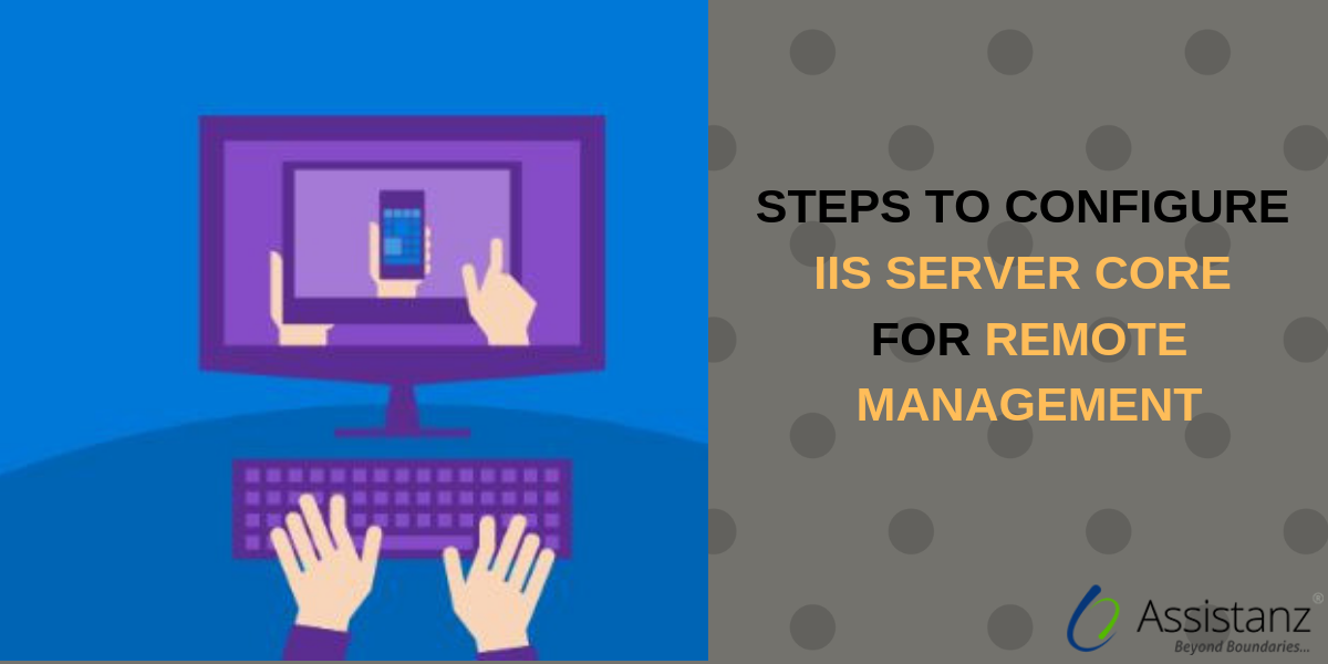 Steps to configure IIS Server Core for Remote Management