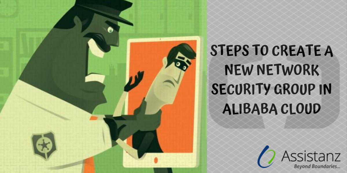 Steps to create a new Network Security Group in Alibaba Cloud
